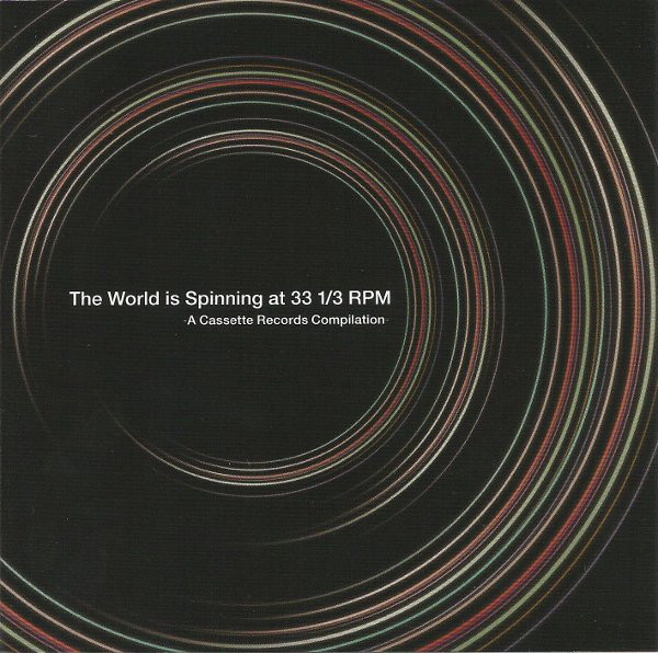 V.A. / The World Is Spinning at 33 1/3 RPM -A Cassette Records Compilation-